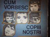 Cum vorbesc copii nostri , Emilia Jurcau , Nicolae Jurcau ,1989